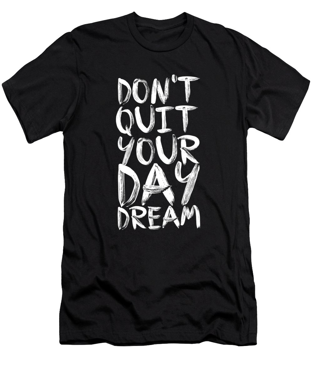 Inspirational Quote Men's T-Shirt (Athletic Fit) featuring the digital art Don't Quite Your Day Dream Inspirational Quotes Poster by Lab No 4