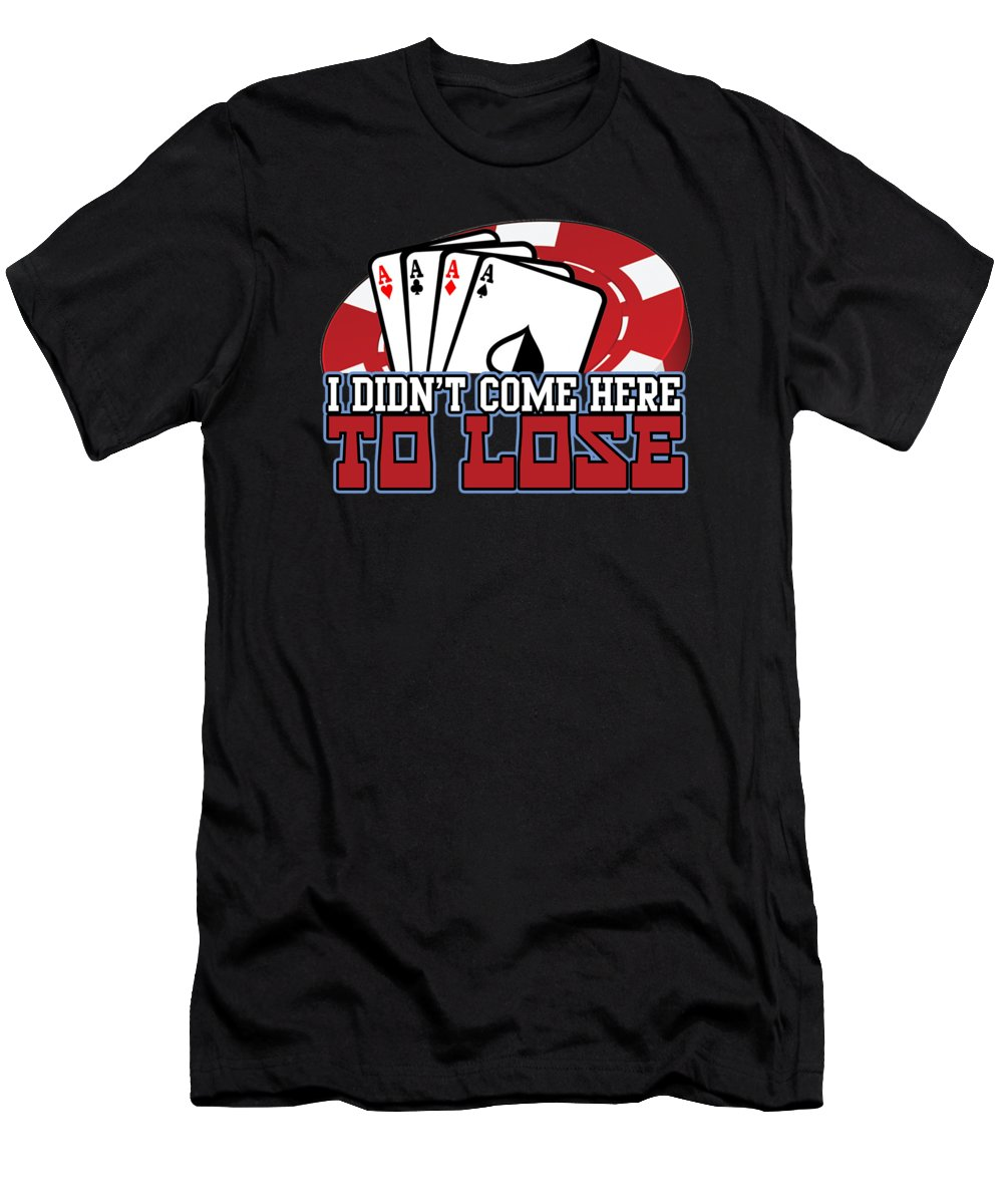 Poker Men's T-Shirt (Athletic Fit) featuring the digital art I Didnt Come Here To Lose Poker Player by Passion Loft