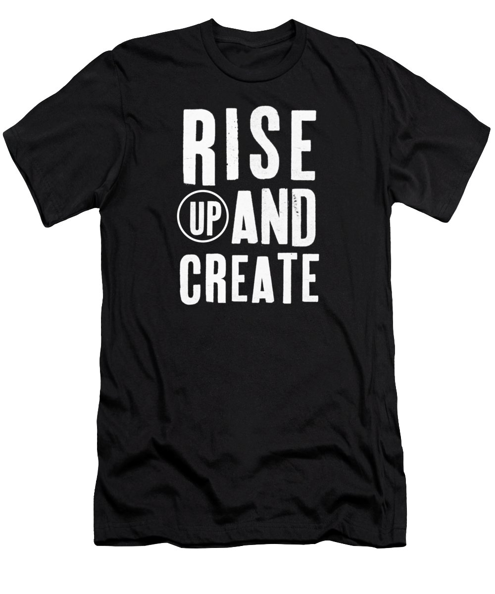 Art T-Shirt featuring the mixed media Rise Up And Create- Art by Linda Woods by Linda Woods