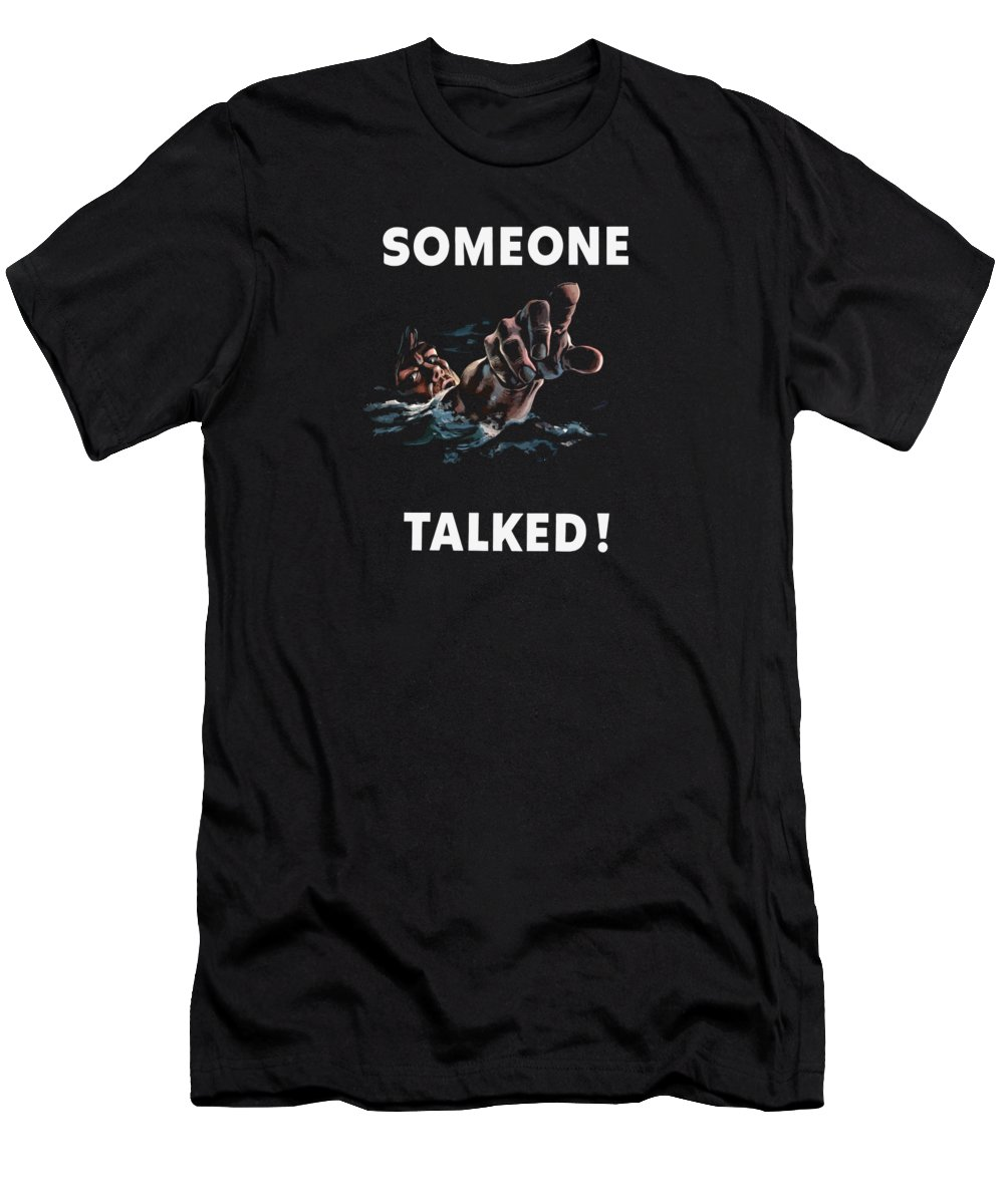 Someone Talked Men's T-Shirt (Athletic Fit) featuring the painting Someone Talked -- Ww2 Propaganda by War Is Hell Store