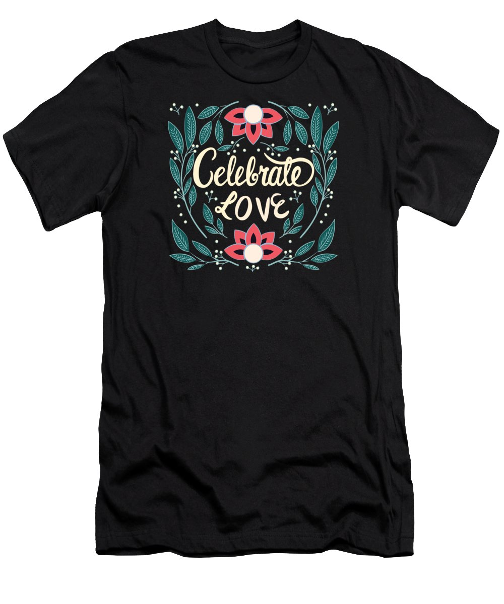 Graphic Design T-Shirt featuring the painting Celebrate Love - Beautiful Floral Sign by Little Bunny Sunshine