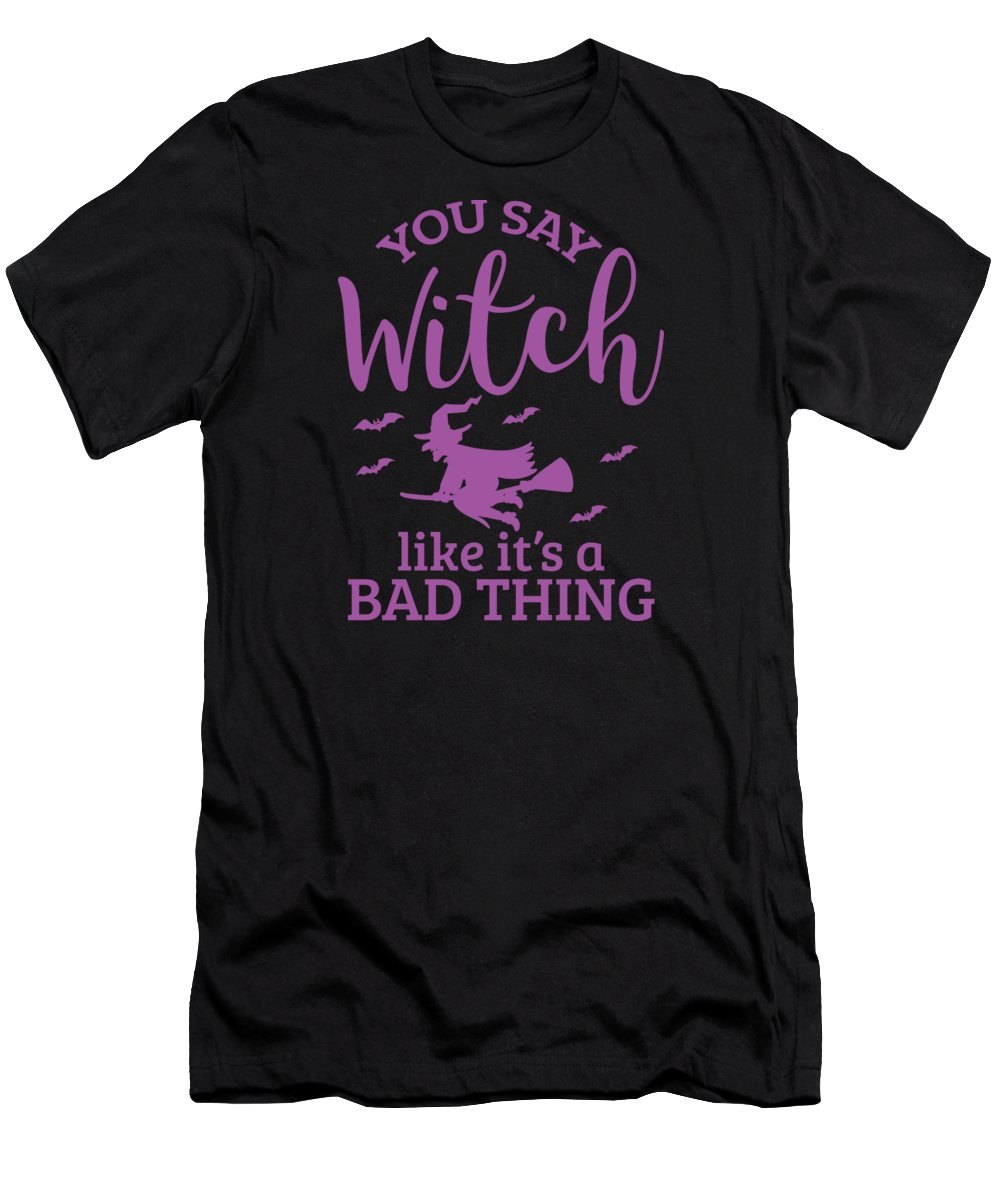 Halloween-costume Men's T-Shirt (Athletic Fit) featuring the digital art Halloween Shirt You Say Witch Like A Bad Thing Gift Tee by Haselshirt