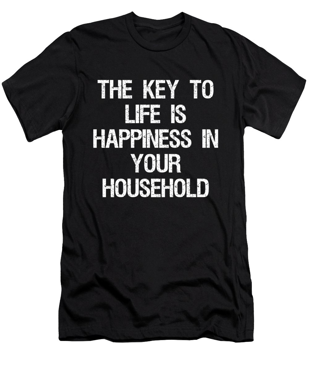 Cool Men's T-Shirt (Athletic Fit) featuring the digital art The Key To Life Is Happiness In Your Household by Flippin Sweet Gear