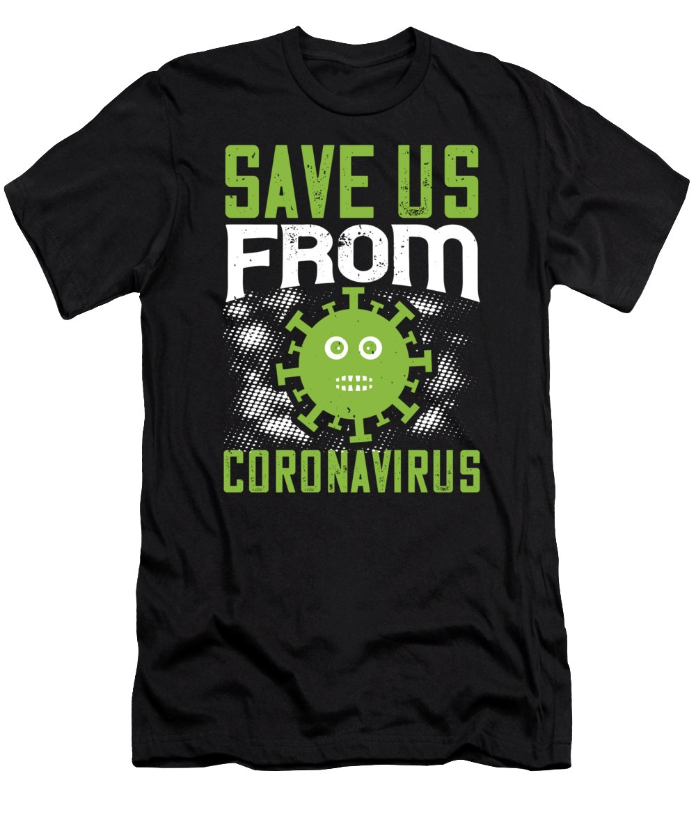 Sarcastic T-Shirt featuring the digital art Save us from coronavirus by Jacob Zelazny