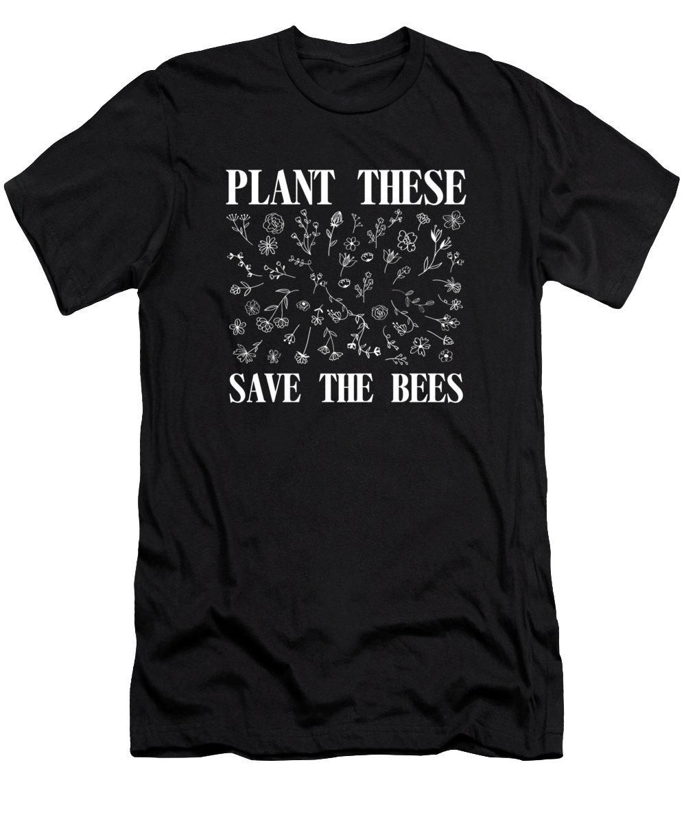Bee Strong T-Shirt featuring the digital art Bees Beehive Beekeeper Gift Flowers Plant These And Save The Bees by Thomas Larch