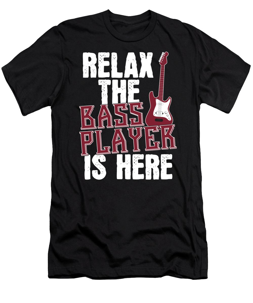 Music T-Shirt featuring the digital art Funny Bassist Gift Relax The Bass Player Is Here by J M