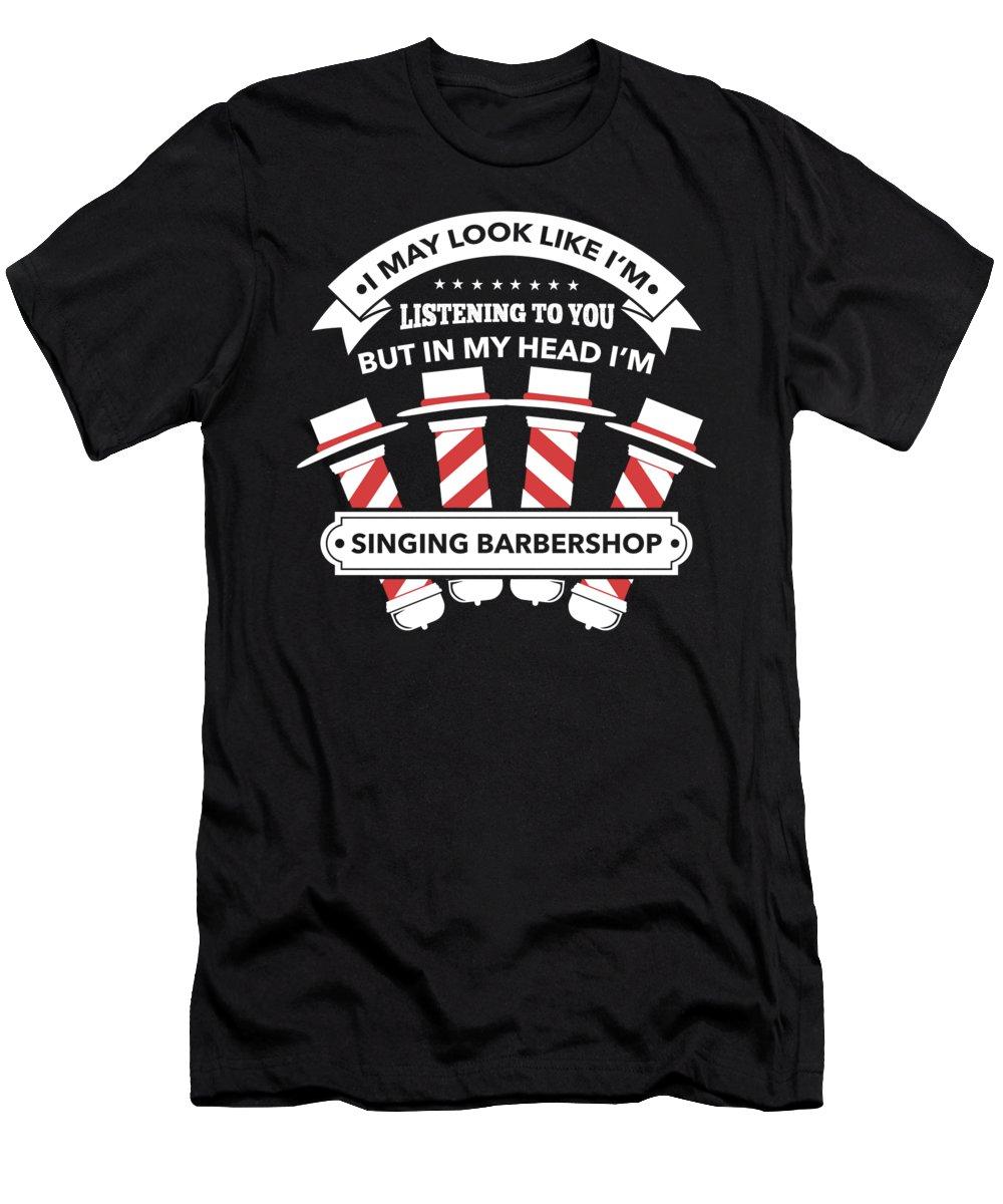 Music T-Shirt featuring the digital art In My Head Im Singing Barbershop Quartet Gift by J M