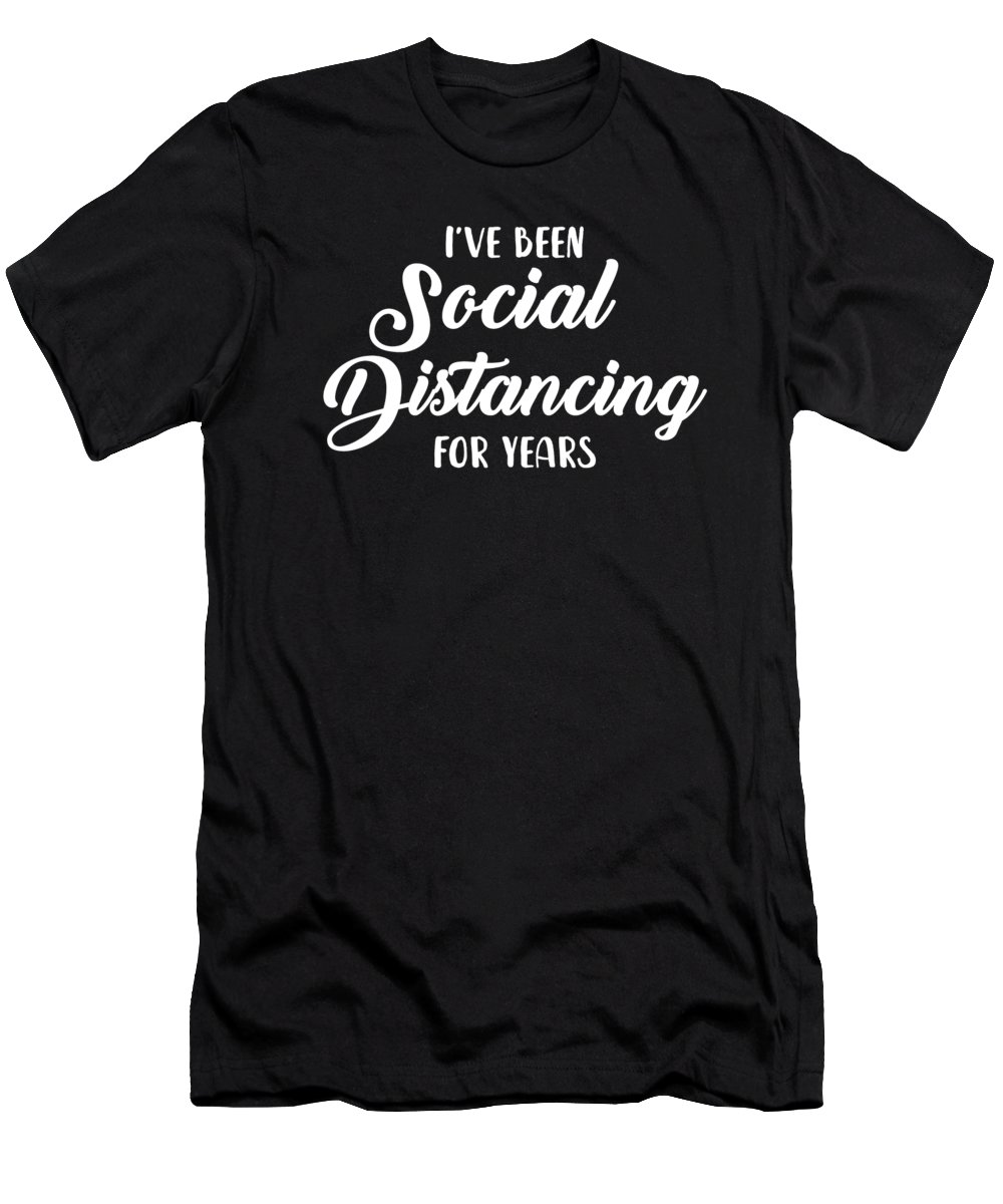 Funny T-Shirt featuring the digital art Ive Been Social Distancing For Years by Jane Keeper