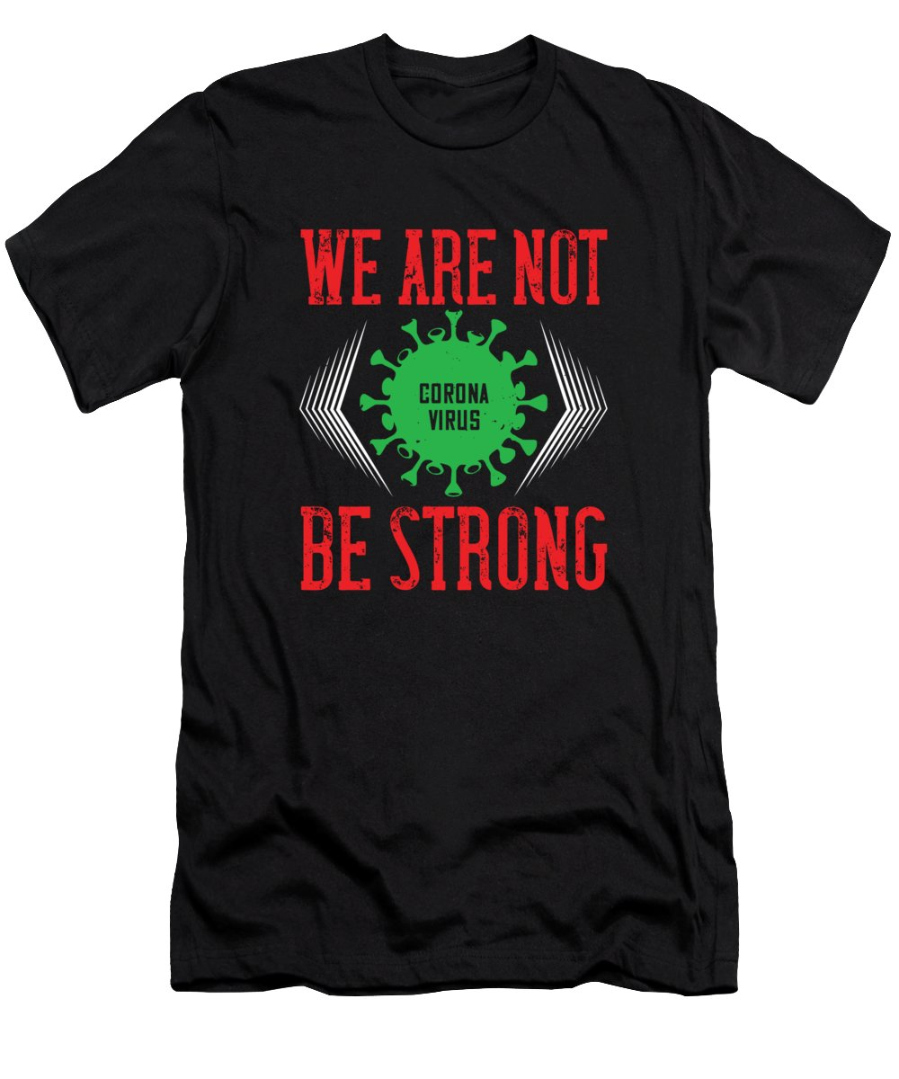 Sarcastic T-Shirt featuring the digital art We are not be strong by Jacob Zelazny