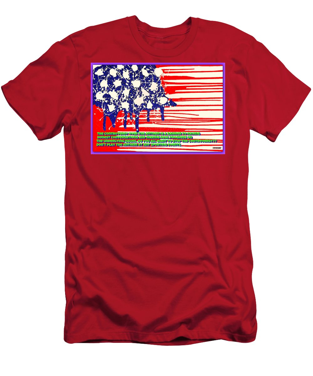 Don't Play The Anthem At Any Sporting Events. Men's T-Shirt (Athletic Fit) featuring the digital art Don't Play The Anthem At Any Sporting Events. by Tony Adamo