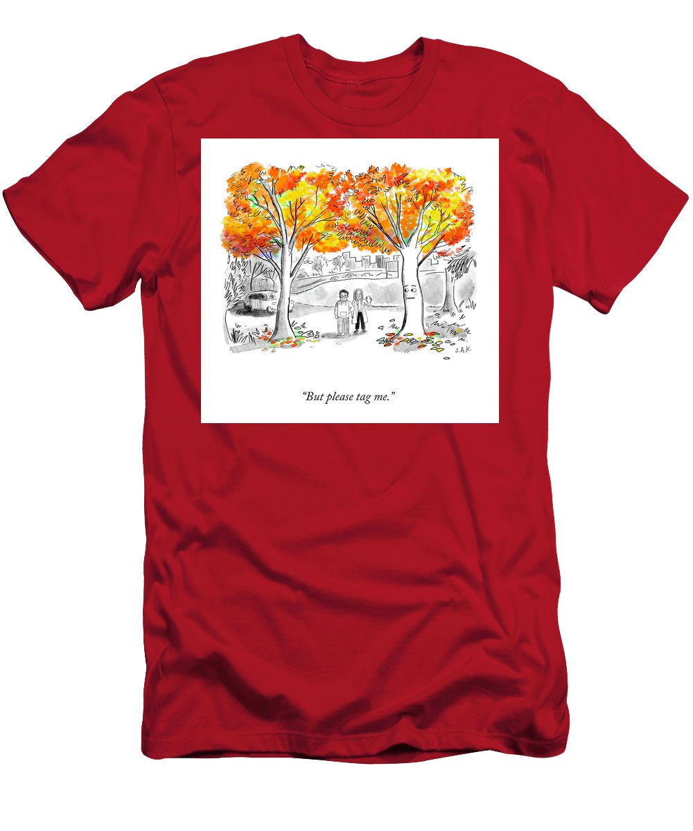 But Please Tag Me. T-Shirt featuring the drawing Please Tag Me by Jason Adam Katzenstein