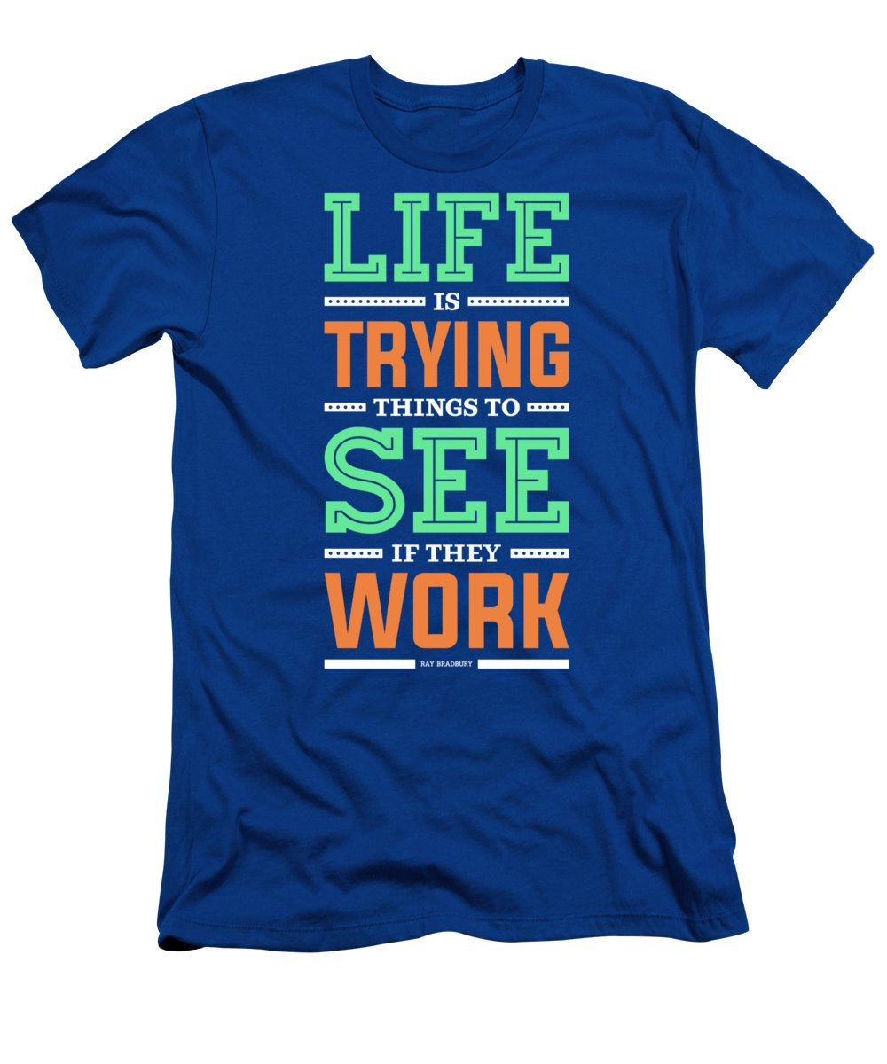Lab No 4 Life Is Trying To Ray Bradbury Life Inspirational Quote T