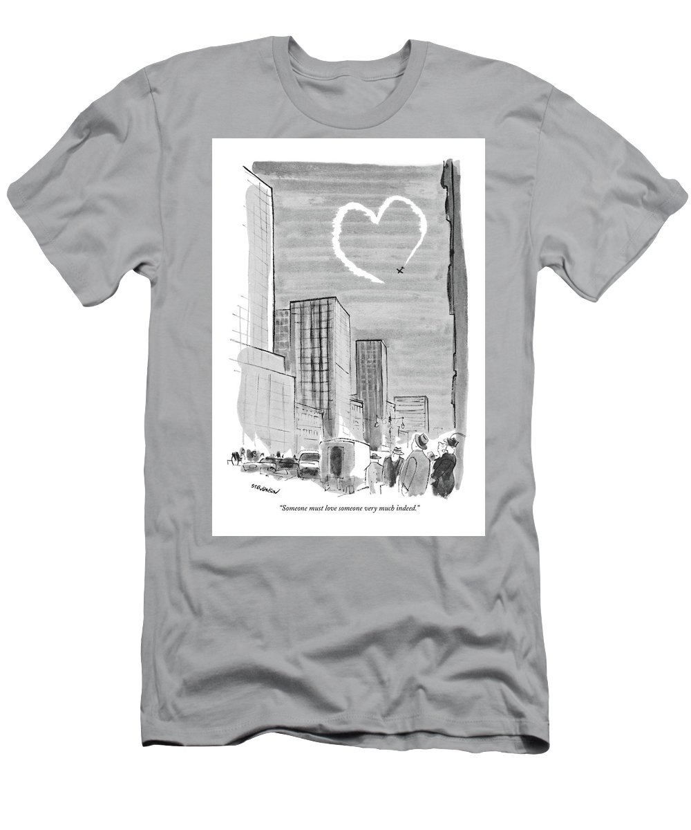 (man And Woman Comment On A Heart That A Skywriting Plane Is Drawing In The Sky Over The City.) (st.valentine's Day) Relationships T-Shirt featuring the drawing Someone Must Love Someone Very Much Indeed by James Stevenson