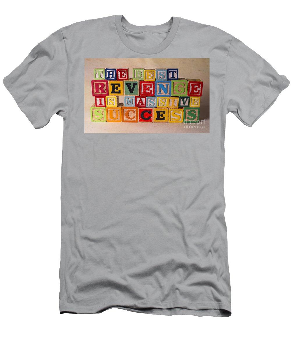 The Best Revenge Is Massive Success T-Shirt featuring the photograph The Best Revenge Is Massive Success by Art Whitton