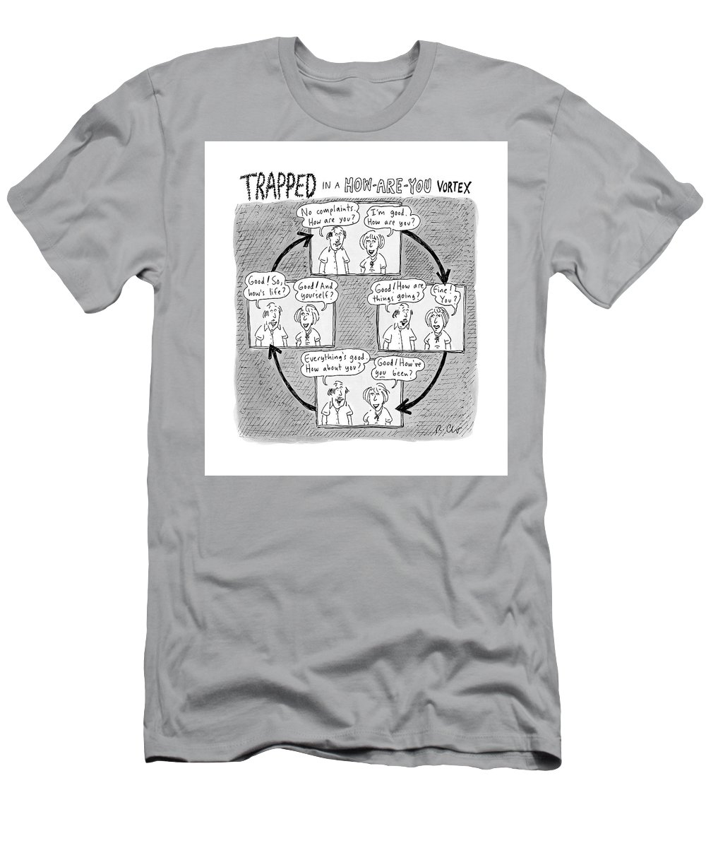 Captionless. Conversation Men's T-Shirt (Athletic Fit) featuring the drawing Trapped In A How-are-you Vortex by Roz Chast