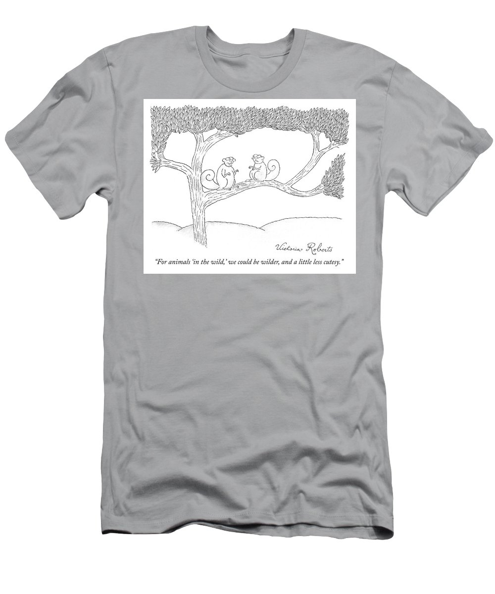 """""""for Animals 'in The Wild' T-Shirt featuring the drawing We Could Be Wilder by Victoria Roberts"""