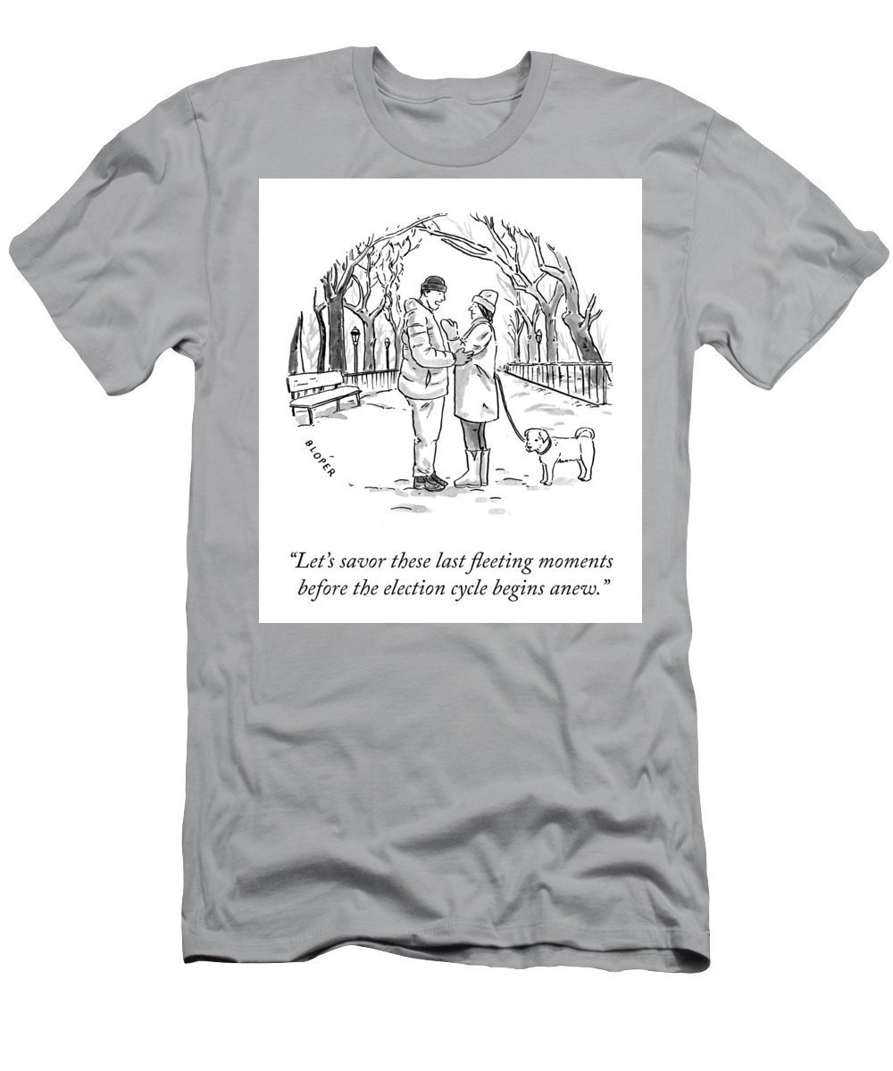 Let's Savor These Last Fleeting Moments Before The Election Cycle Begins Anew. T-Shirt featuring the drawing Savor the Moment by Brendan Loper