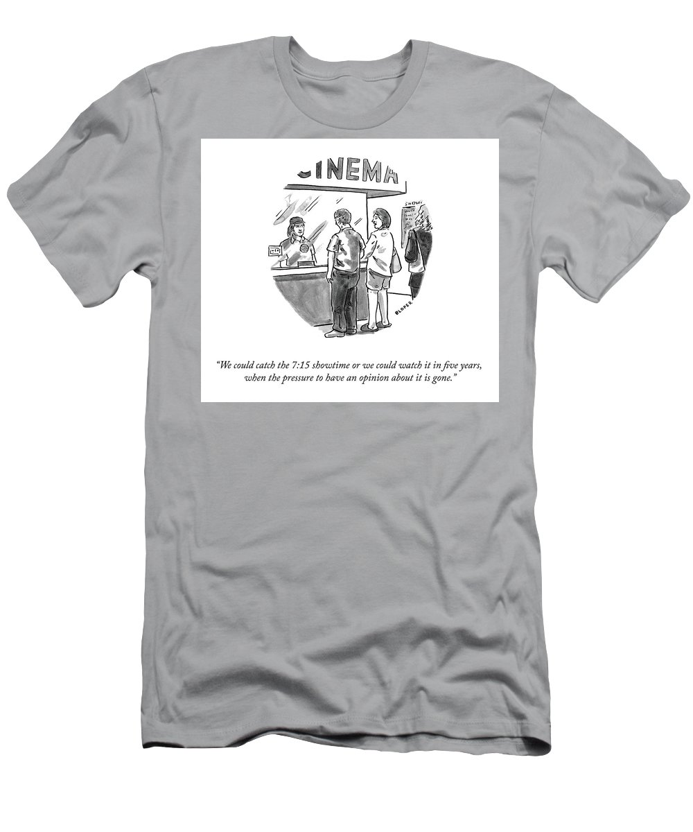 We Could Catch The 7:15 Showtime Or We Could Watch It In Five Years T-Shirt featuring the drawing Watch It in Five Years by Brendan Loper