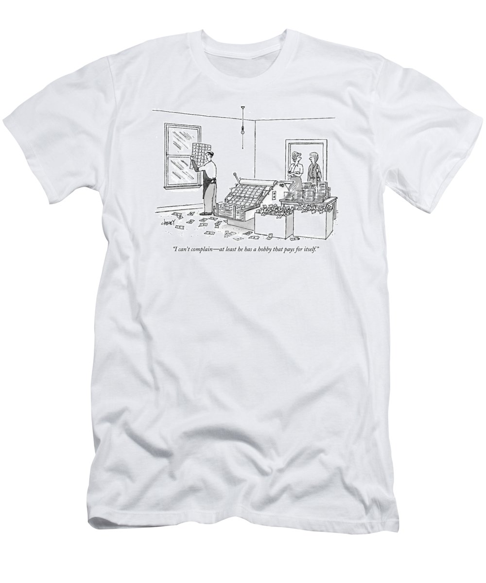 Crime Relationships Marriage Money Hobbies Leisure 121853 Tch Tom Cheney T-Shirt featuring the drawing I Can't Complain - At Least He Has A Hobby That by Tom Cheney