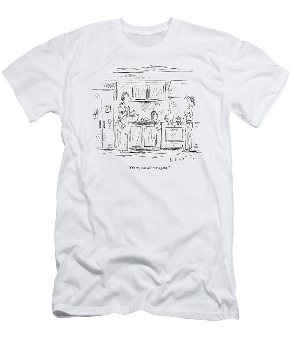Cook T-Shirt featuring the drawing Oh No, Not Dinner Again! by Barbara Smaller