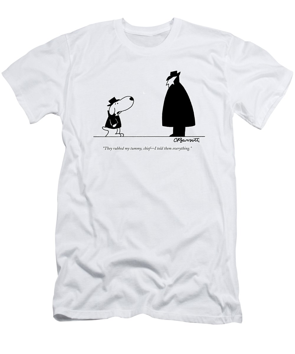 Interrogate T-Shirt featuring the drawing They Rubbed My Tummy by Charles Barsotti