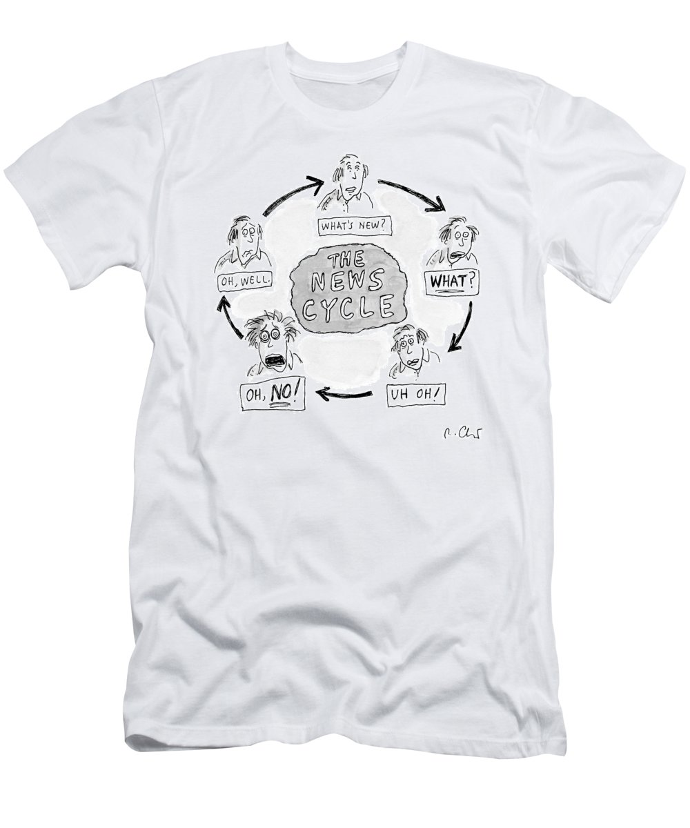 News Cycle T-Shirt featuring the drawing A Man Goes Through Cyclical Reactions To A News by Roz Chast