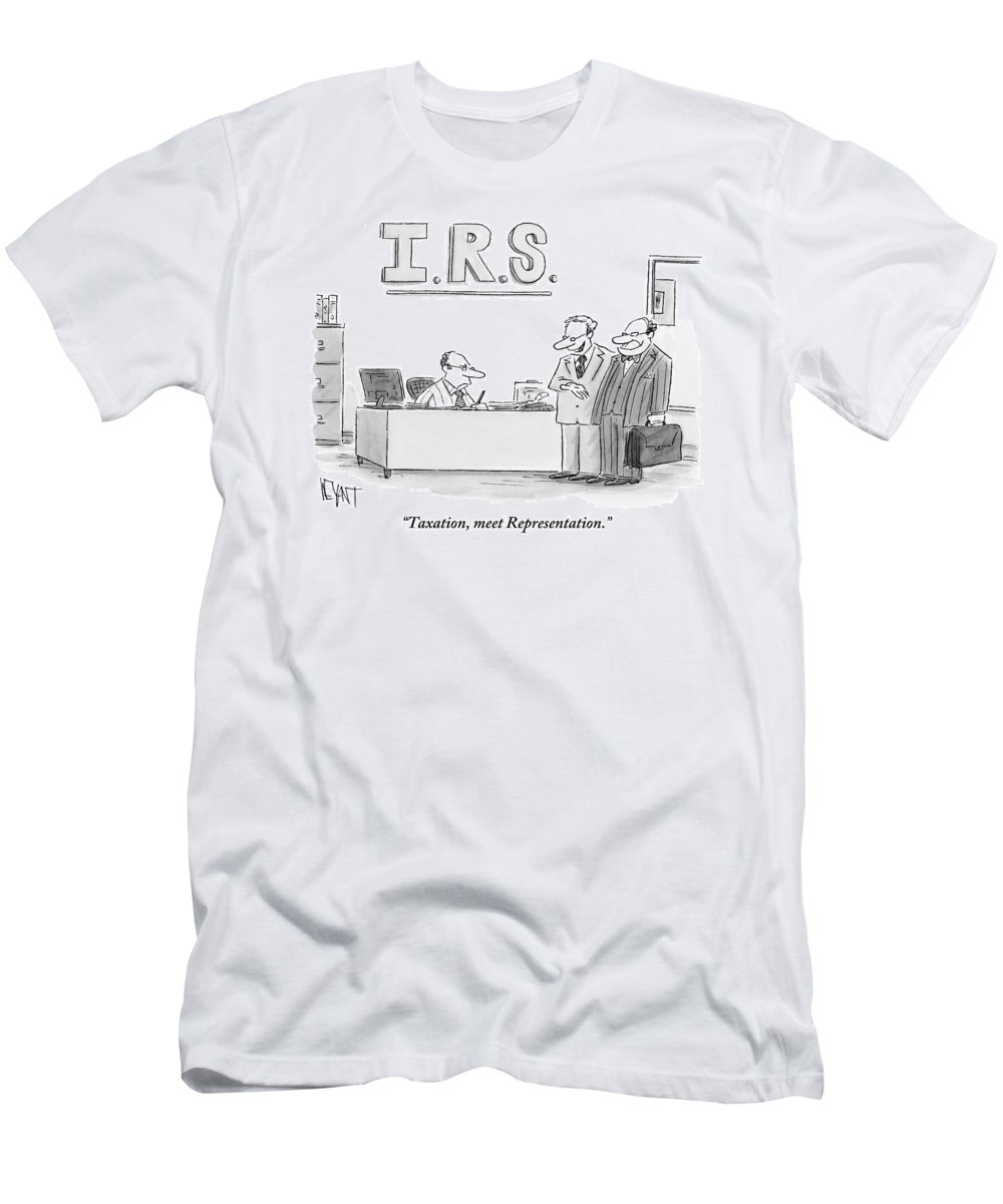 Taxes T-Shirt featuring the drawing A Man Introduces A Lawyer To An Irs Agent by Christopher Weyant
