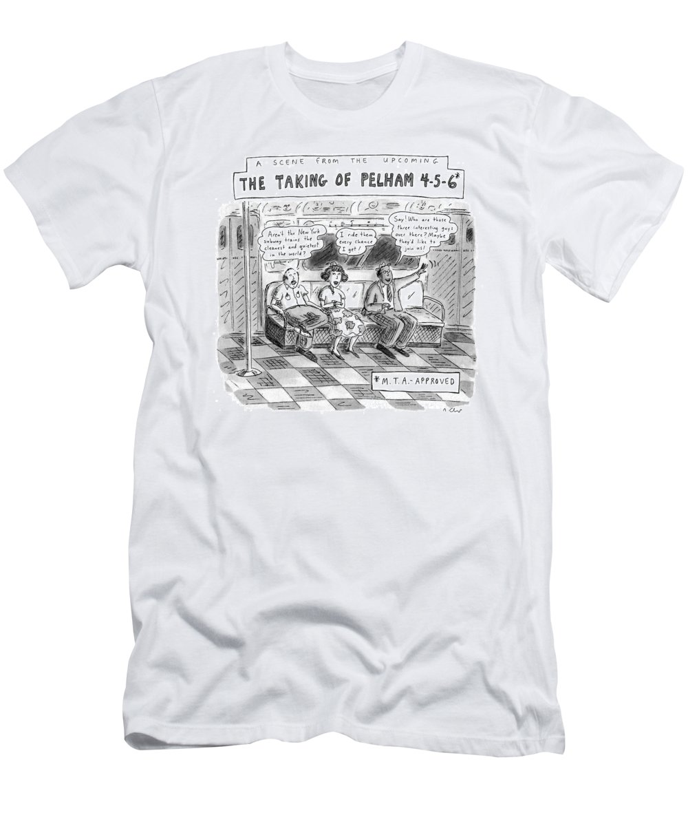 A Scene From The Upcoming The Taking Of Pelham 4-5-6* No Caption Urban T-Shirt featuring the drawing A Scene From The Upcoming The Taking Of Pelham by Roz Chast