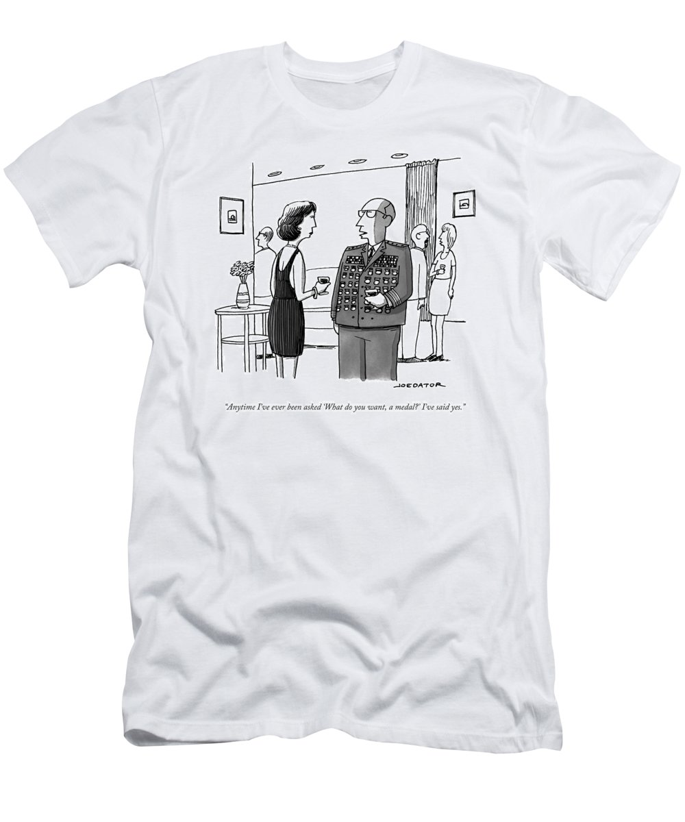 General T-Shirt featuring the drawing Anytime I've Ever Been Asked 'what Do You Want by Joe Dator