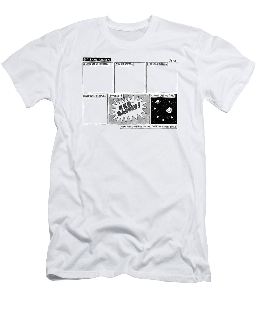 Big Bang T-Shirt featuring the drawing Big Bang Comix by Jack Ziegler