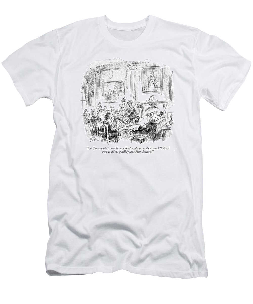 68236 Adu Alan Dunn  (women's Group.) Protesting Protester Demonstrating Boycotting Show Of Opinion Protest Class High Women Discuss Discussion Politics Political Regional Urban New York City Nyc Manhattan Neighborhoods Landmarks Building Landmark Construction Saving Haab T-Shirt featuring the drawing But If We Couldn't Save Wanamaker's by Alan Dunn