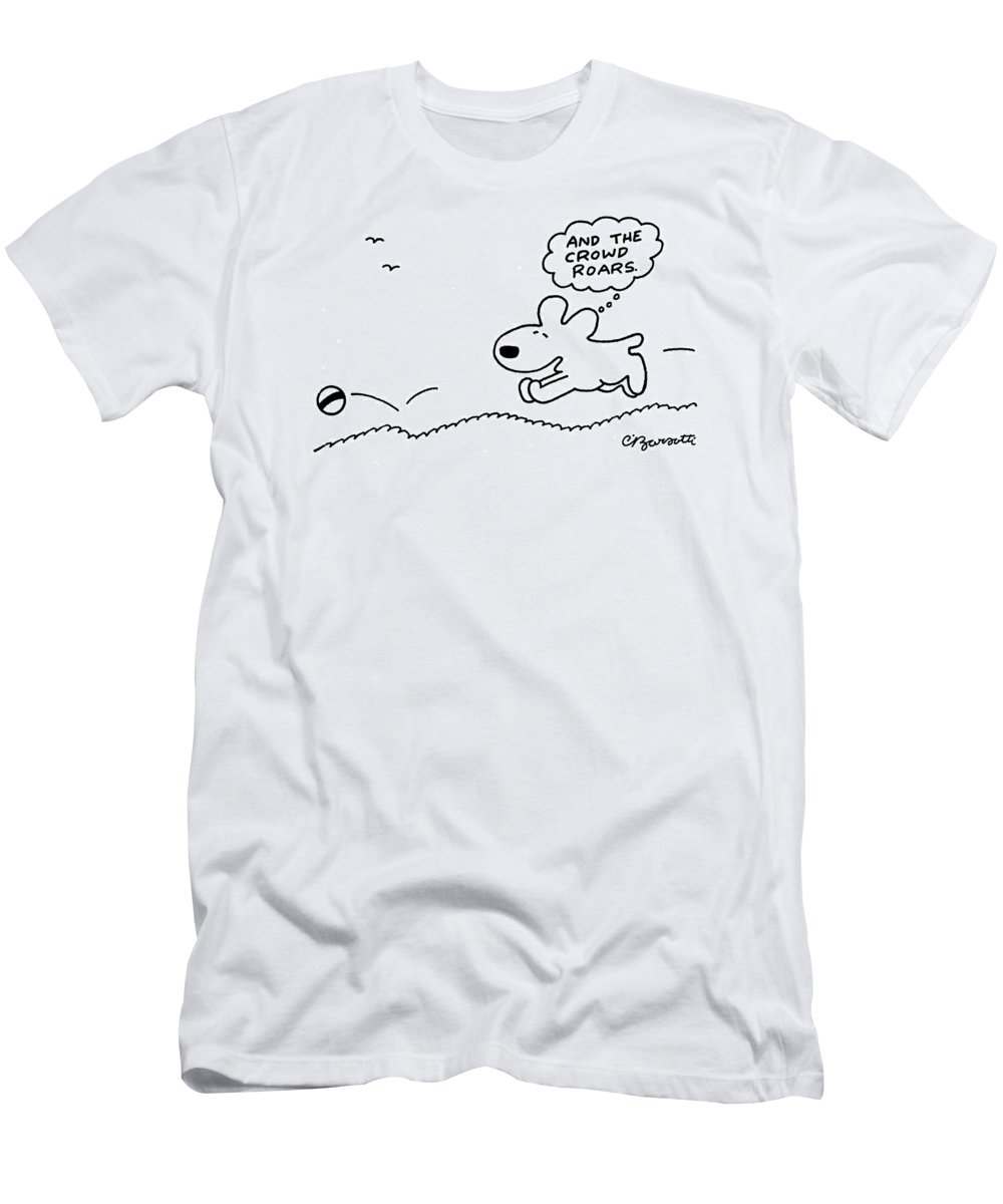 Dog T-Shirt featuring the drawing Dog Chases After A Ball by Charles Barsotti