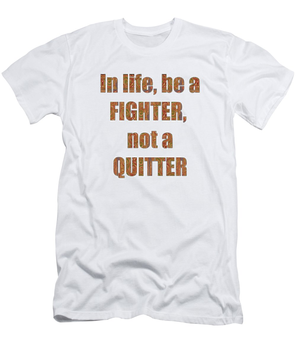 Fighter Men's T-Shirt (Athletic Fit) featuring the mixed media Fighter Life Widom Quote Words Script Signature  Art Navinjoshi Artist Created Images Textures Pa by Navin Joshi