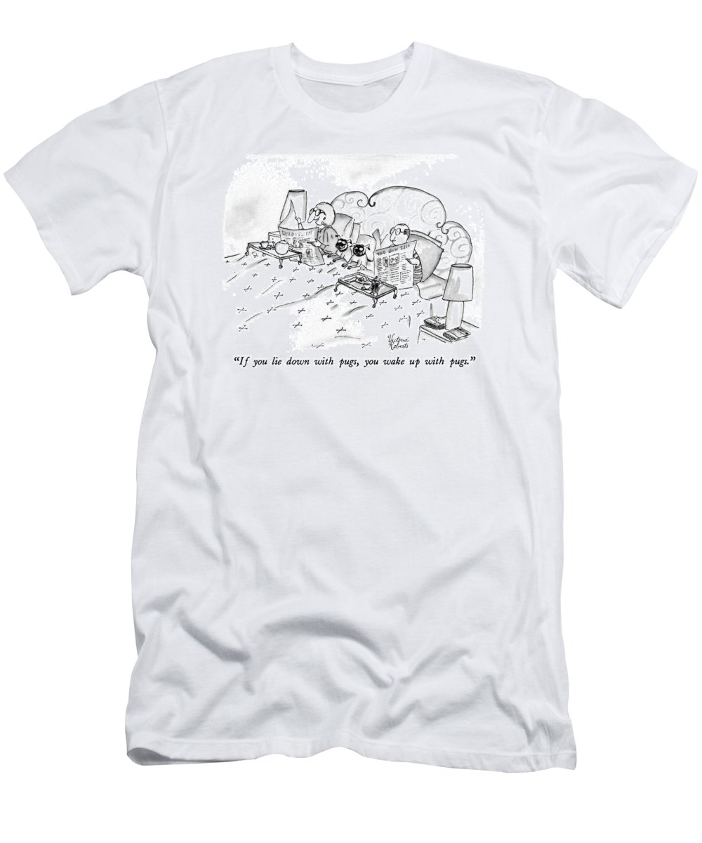 Animals T-Shirt featuring the drawing If You Lie Down With Pugs by Victoria Roberts
