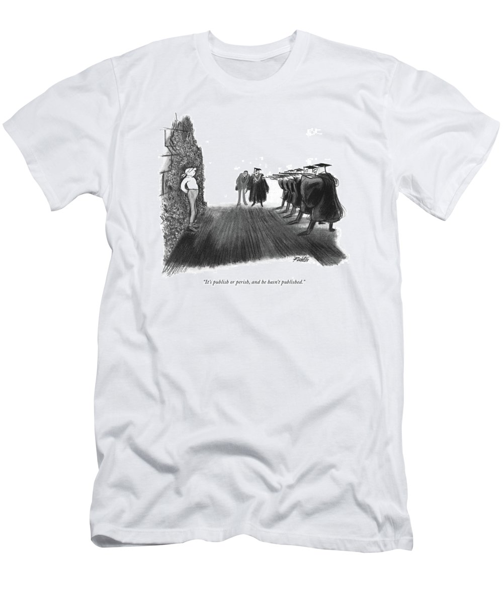 Writing T-Shirt featuring the drawing It's Publish Or Perish by Mischa Richter