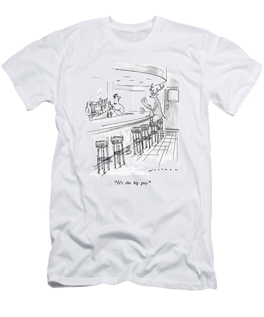 Bartender Holding Phone Says To Reindeer At Bar. Refers To Santa Claus.  Christmas T-Shirt featuring the drawing It's The Big Guy by Bill Woodman