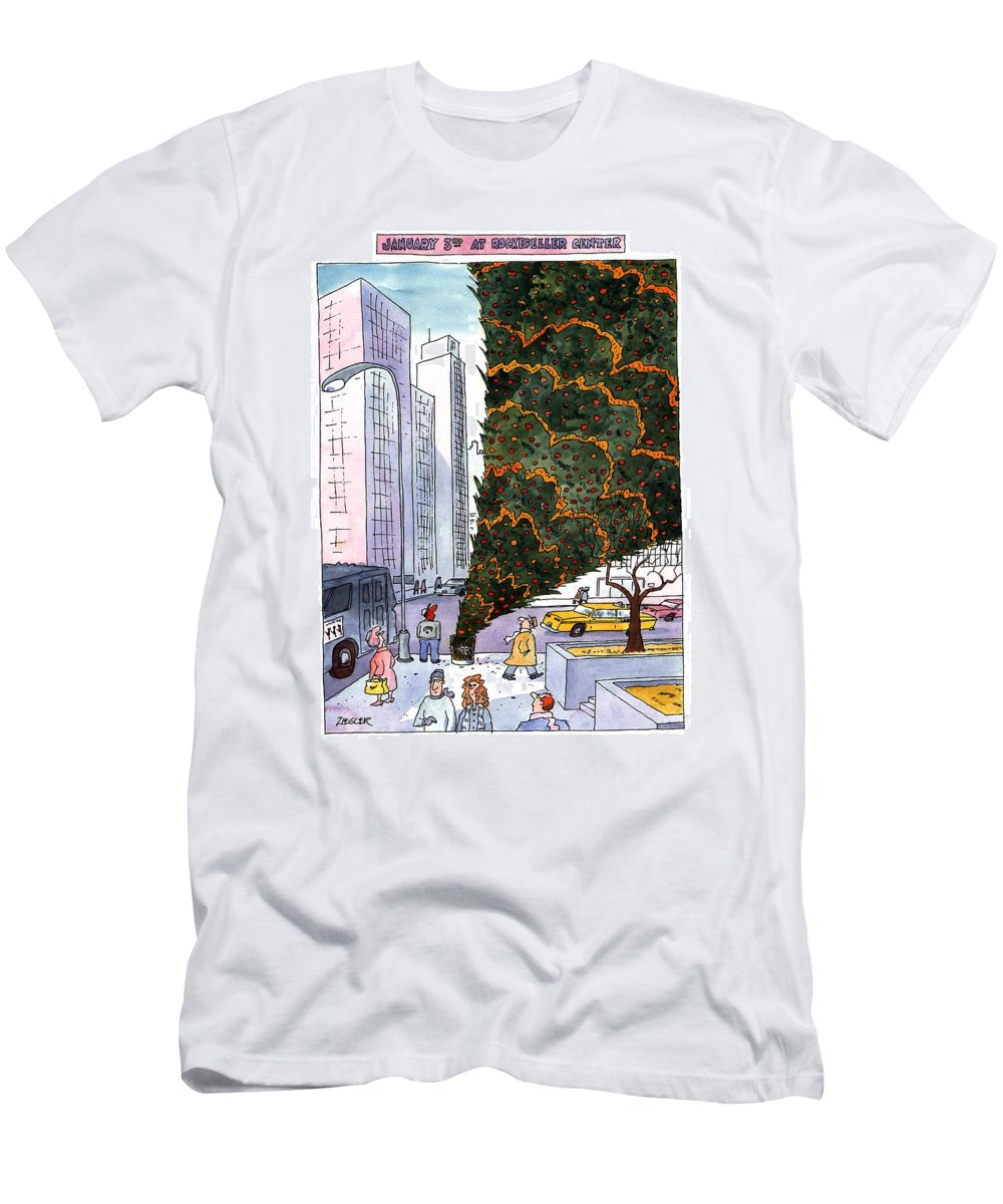 January 3rd At Rockefeller Center Title: January 3rd At Rockefeller Center. Full-page Color Cartoon Showing The Giant Christmas Tree At Rockefeller Center Turned Upside Down In A Trash Can. Holidays T-Shirt featuring the drawing January 3rd At Rockefeller Center by Jack Ziegler