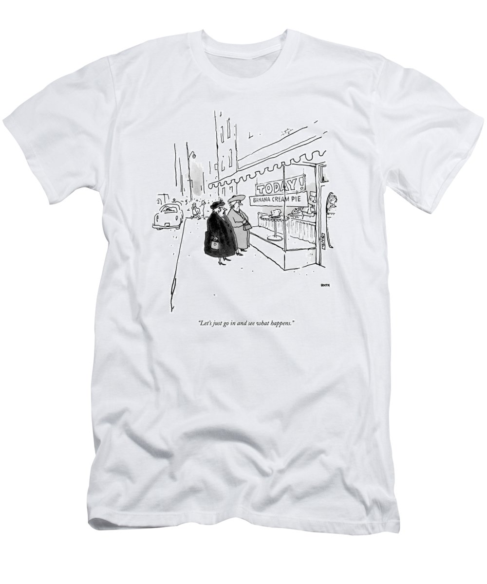 10/20 T-Shirt featuring the drawing Let's Just Go In And See What Happens by George Booth