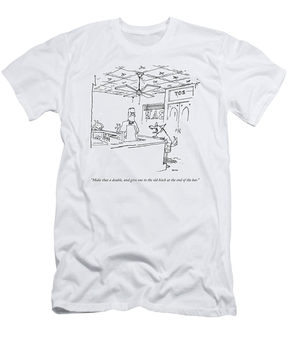 Bitch T-Shirt featuring the drawing Make That A Double by George Booth