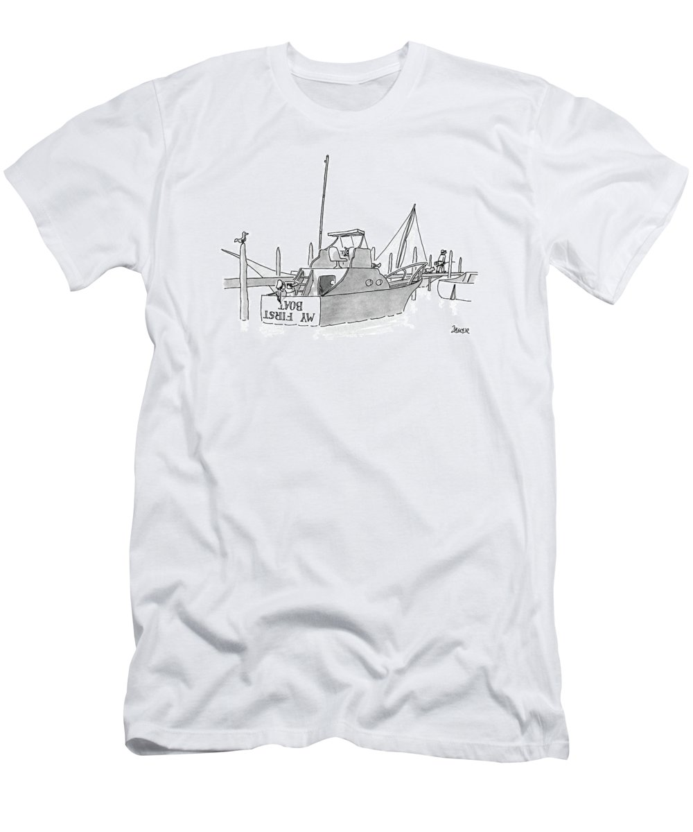 (new Boat Owner Is Painting 'my First Boat' On The Stern Of His Small Yacht T-Shirt featuring the drawing New Yorker July 11th, 1988 by Jack Ziegler