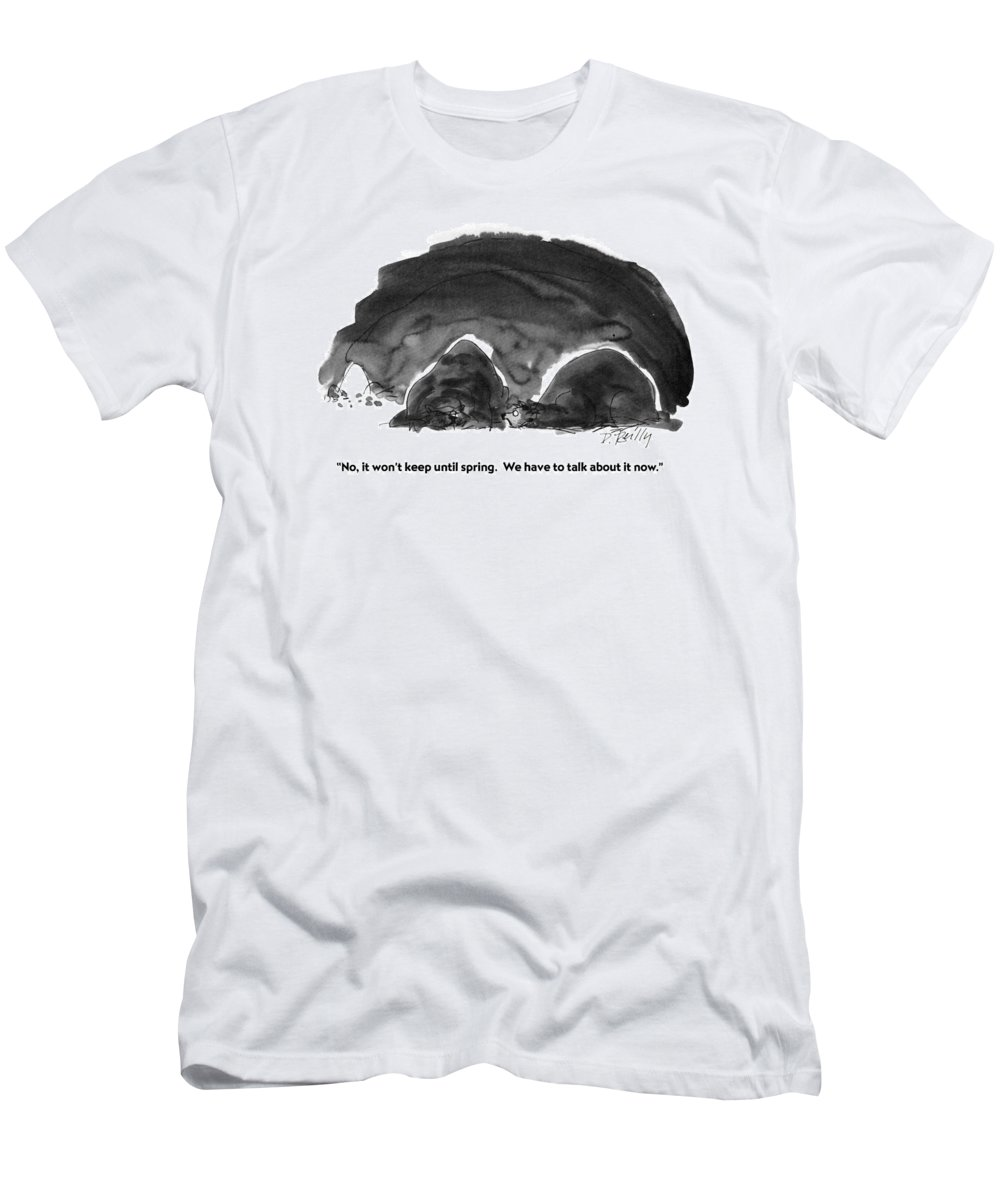 Animals T-Shirt featuring the drawing No, It Won't Keep Until Spring. We Have To Talk by Donald Reilly