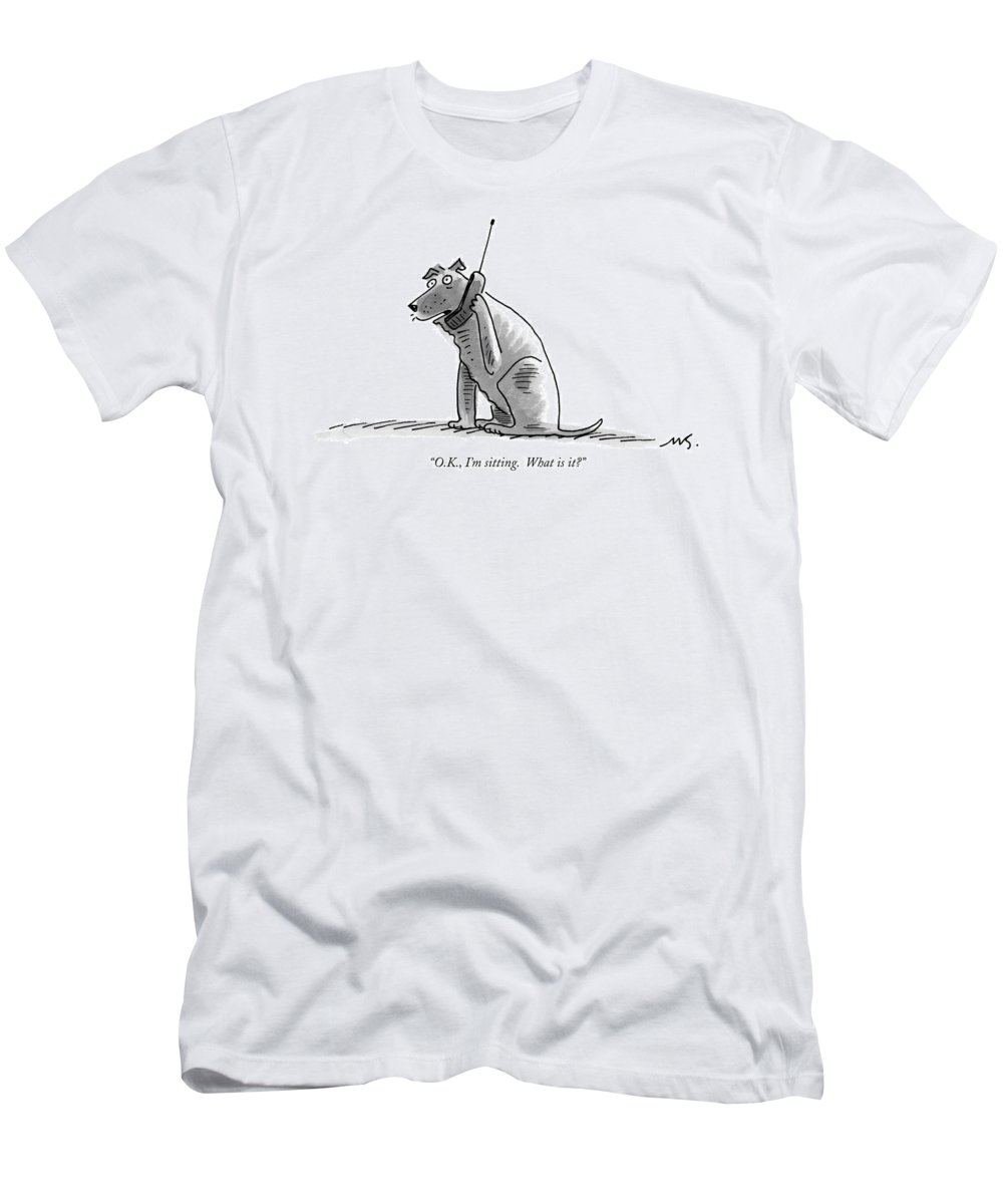(dog Talking On Cell Phone.) Men's T-Shirt (Athletic Fit) featuring the drawing O.k., I'm Sitting. What Is It? by Mick Stevens