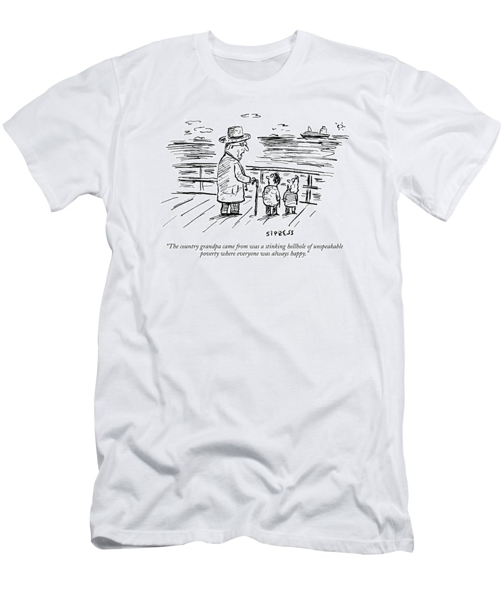 Poverty T-Shirt featuring the drawing The Country Grandpa Came From Was A Stinking by David Sipress