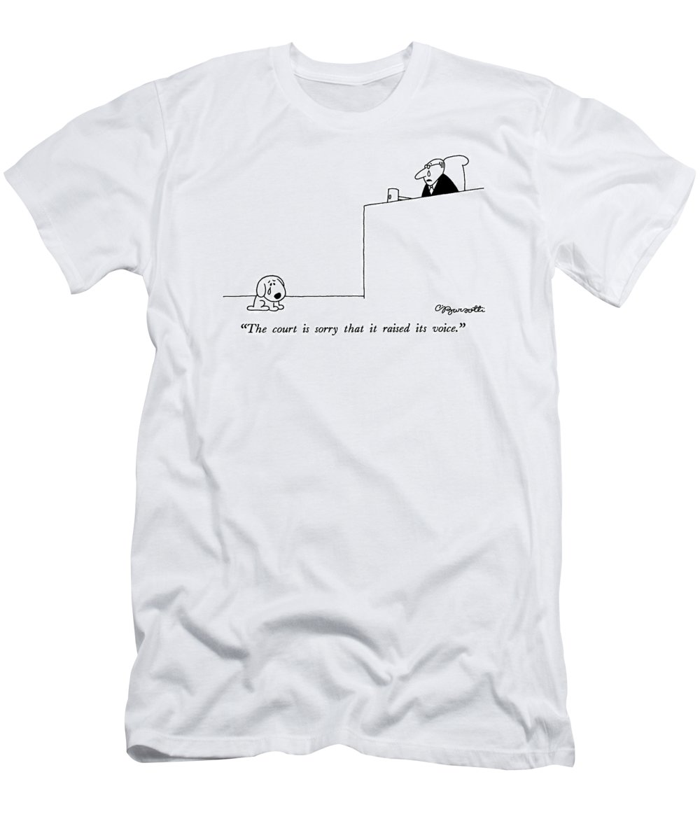 Animal T-Shirt featuring the drawing The Court Is Sorry That It Raised Its Voice by Charles Barsotti