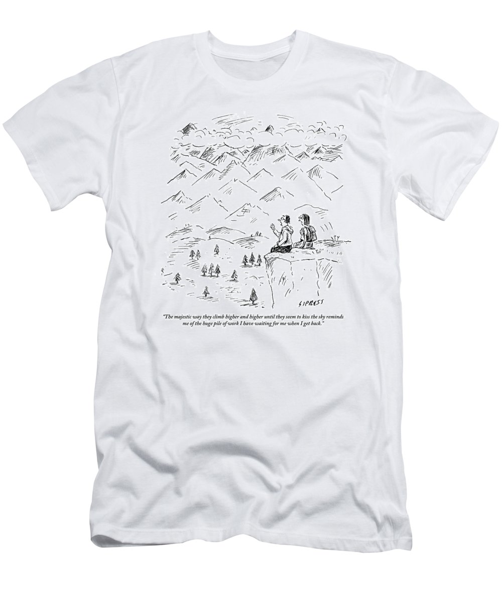 Two Hikers In A Mountainous Area Are Resting. One Comments To Another T-Shirt featuring the drawing Two Hikers In A Mountainous Area Are Resting. One by David Sipress