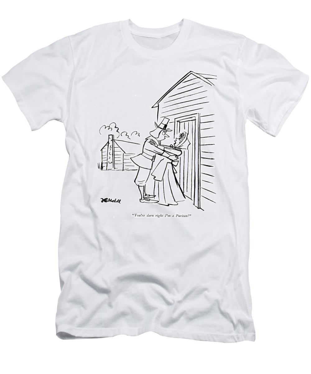 Youre Darn Right Im A Puritan T Shirt For Sale By Frank Modell