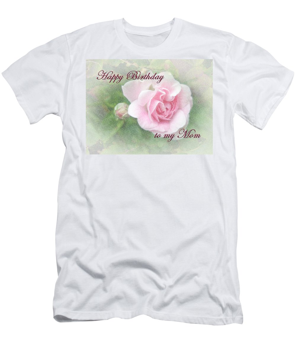 Birthday Men's T-Shirt (Athletic Fit) featuring the photograph Mom Birthday Greeting Card - Pink Rose by Mother Nature