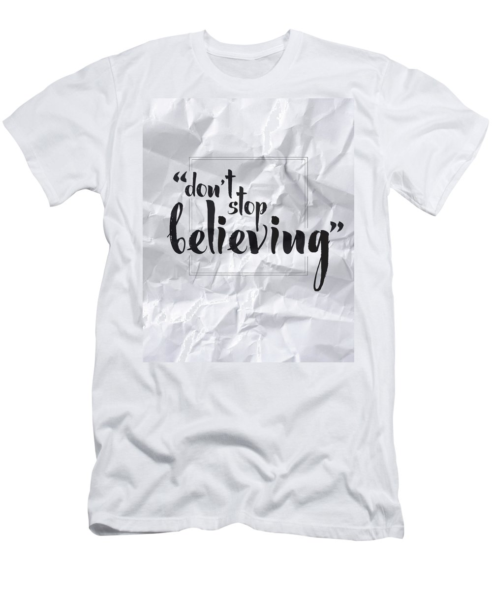 Don't Stop Believing T-Shirt featuring the digital art Don't Stop Believing by Samuel Whitton