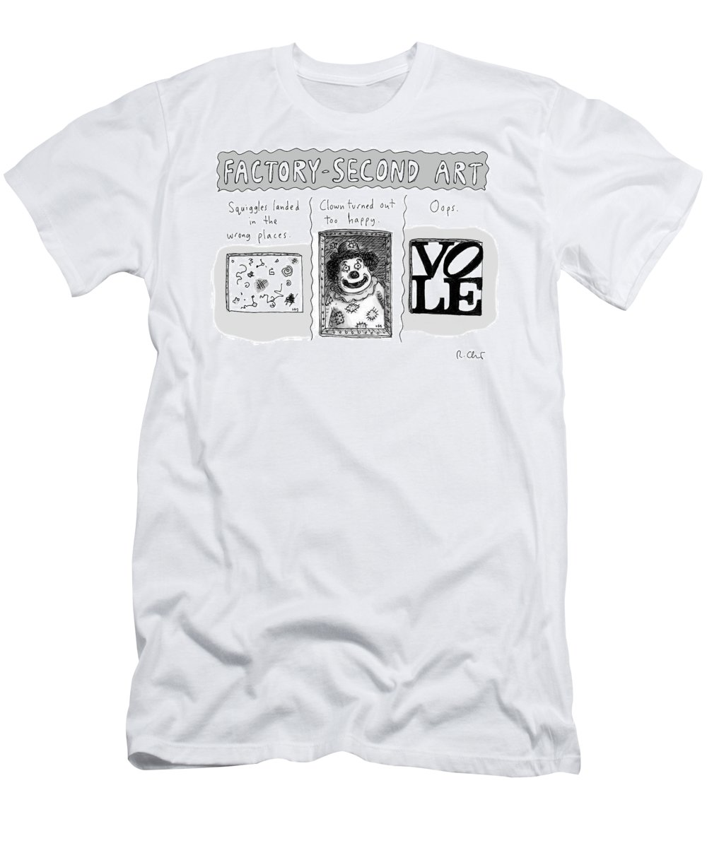 Factory-second Art T-Shirt featuring the drawing Factory Second Art by Roz Chast