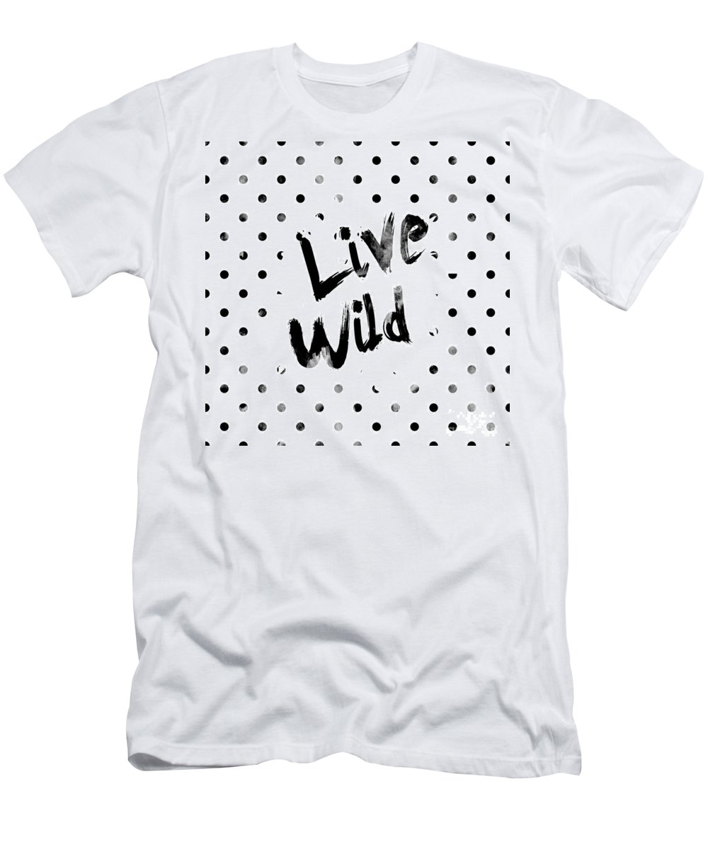 Live Wild T-Shirt featuring the digital art Live Wild by Pati Photography